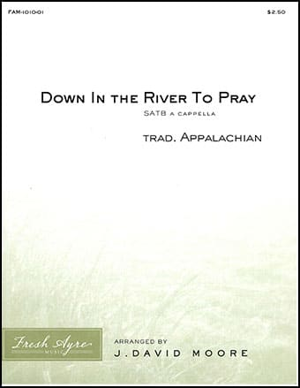 Sheet music cover image for choral arrangement of Down In the River To Pray