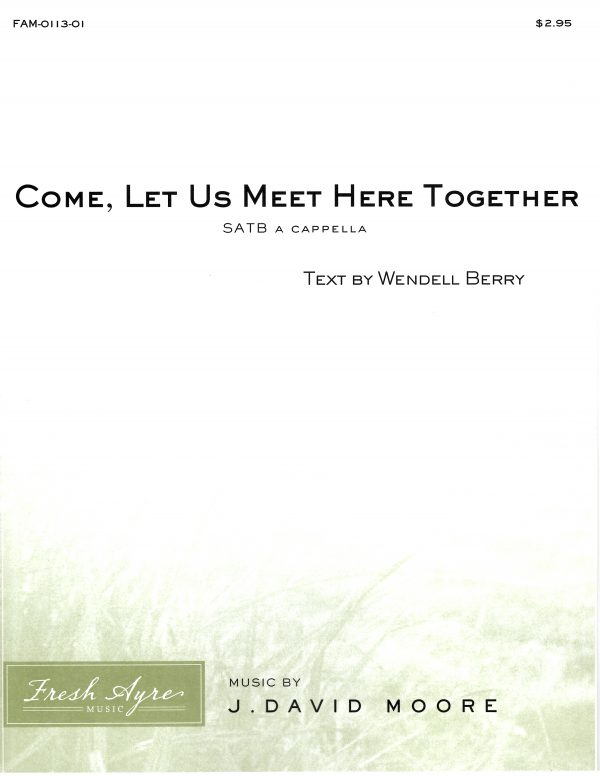 Come, Let Us Meet Here Together 1