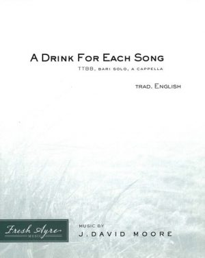 Sheet music cover image for choral composition A Drink For Each Song