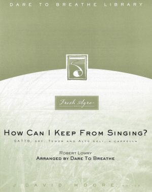 Sheet music cover image for choral composition How Can I Keep From Singing?