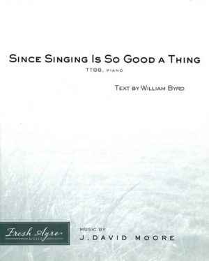 Sheet music cover image for choral composition Since Singing Is So Good a Thing