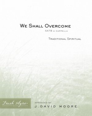 Sheet music cover image for choral arrangement of We Shall Overcome SATB