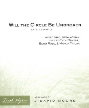 Sheet music cover image for choral arrangement of Will the Circle Be Unbroken SATB