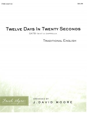 Sheet music cover image for choral arrangement of Twelve Days In Twenty Seconds
